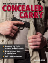Order Gun Digest's Book of Concealed Carry. Click Here
