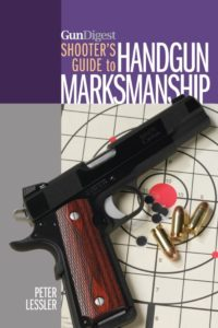Gun Digest Guide to Handgun Marksmanship
