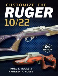 Upgrade your Ruger 10/22 with Gun Digest's Customize the Ruger 10/22.